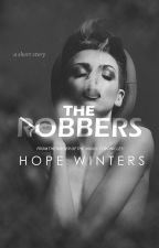 Robbers I ✔ by HopeWinters_