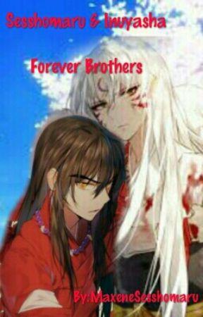 Sesshomaru and Inuyasha: Forever Brothers by MaxeneSesshomaru