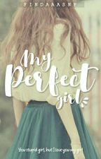 My Perfect Girl [IDR] Slow Update by findaaasnp