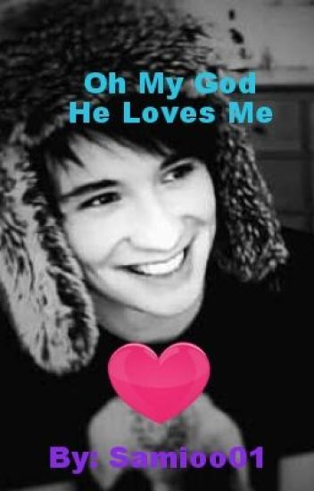 Oh My God He Loves Me; A Danisnotonfire fanfic