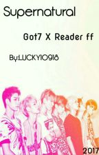 Got7 x Reader ff (Supernatural)(ft. BTS) by Kpopforlife12345