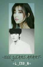 1000 Years Apart [On-Going] by L_EXO_N