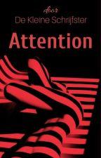 Attention {voltooid} by DeKleineSchrijfster