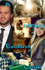 A never ending love (A Luke Bryan Fanfiction) by lukebryanlover7
