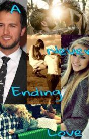 A never ending love (A Luke Bryan Fanfiction) by lukebryanlover7