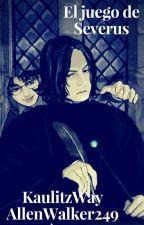 El juego de Severus by AllenWalker249