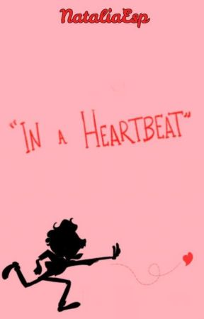 In a Heartbeat | Fanfic.  by NataliaEsp