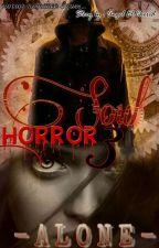 SOUL horror 3 ( ALONE ) #Wattys2018 by PrincessKhaisy