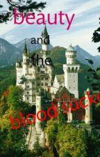 beauty and the bloodsucker by ElizabethUnderwood7