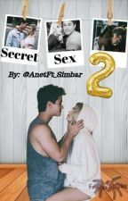 Secret Sex 2 (HOT) -Adaptada- {Michaentina} by AnetFt_Simbar