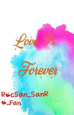 Love is Forever by Call_Me_Cyril