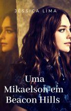 Uma Mikaelson em Beacon Hills  by JessikLima