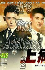 Are you Addicted II (bahasa Vers) [[Chapter 209-315]] by Titin888