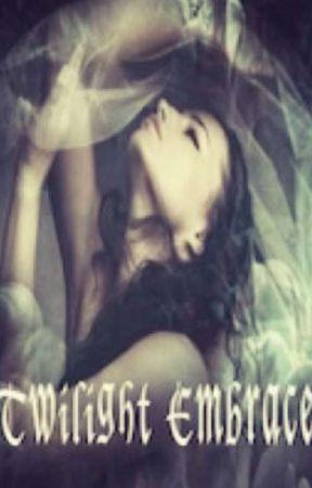 Twilight Embrace (Completed) by Phoenixrainez