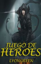 Juego de Héroes by LyonGreen