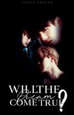 """"""" Will The Dream come true ? """" by jeonti617"""