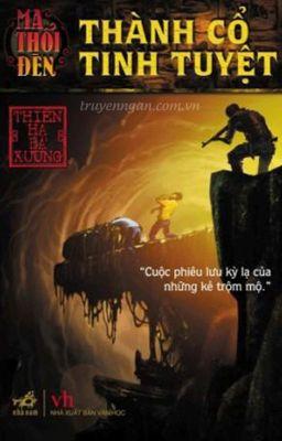 Ma Thổi Đèn - Tập 1 - Thành Cổ Tinh Tuyệt - Thiên Hạ Bá Xướng