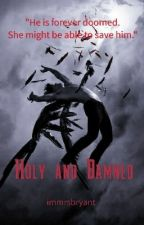 Holy and Damned by immrsbryant