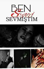BEN SENİ SEVMİŞTİM by Fake_dark