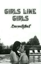 Girls like Girls by Lucyalghul