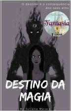Destino da Magia by Misa-Juuh