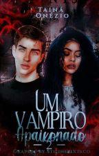 Um Vampiro Apaixonado 2 Temporada (Terminada ) by TainaOnezio
