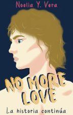 No More Love © by NoheliiaYVera