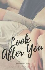 Look After You by jadineloveydovey