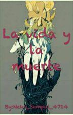 """Vida Y Muerte"" by Neko_Sempai_4714"