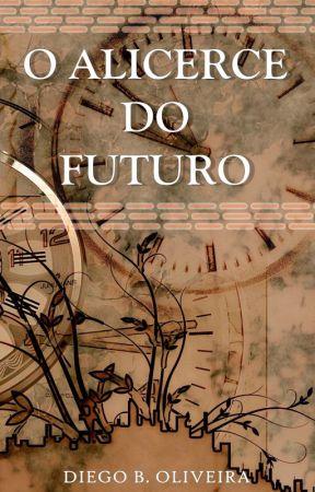 O Alicerce do Futuro by diegobdoliveira