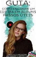 Guia: Como Enganar Um Idiota Em Alguns Passos Úteis by NicoleMezadri0