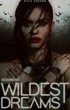 wildest dreams » stydia by crushobroden