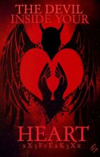 The Devil inside your Heart by xX3FrEaK3Xx