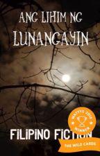 Ang Lihim ng Lunangayin by FilipinoFiction