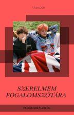 Szerelmem fogalom szótára  #Taekook  (Befejezett) by vkookisreal69lol