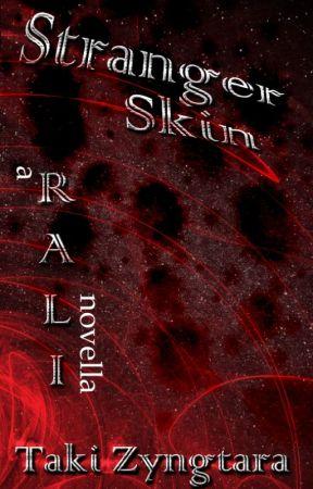 Stranger Skin [a RALI novella] by z_Taki