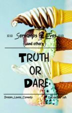 Servamps & Eves (and others):Truth or dare by UnnamedDream