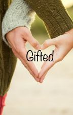 Gifted by Tater_Tot_Writes