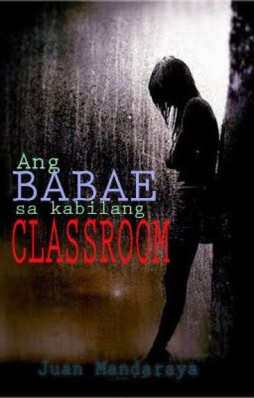 Ang Babae sa Kabilang Classroom by juanmandaraya