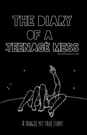 The Diary of a Teenage Mess  by artificialavocado