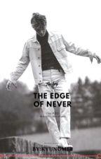 The Edge Of Never || Sekai by kyungmia
