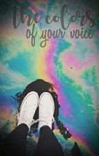 The colors of your voice. by CinthiaMalec