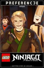 ▶Preferencje◀ NINJAGO by WolfOfSadness