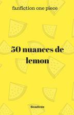 50 nuances de lemon - one piece by MariePauleDunant