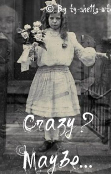 Crazy? Maybe...