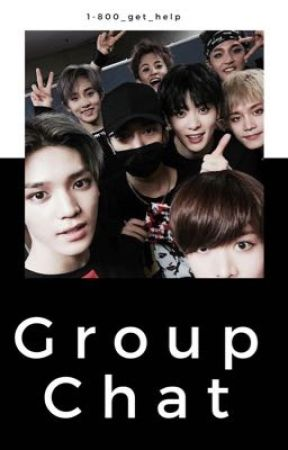 Group Chat(NCT) by 1-800_get_help