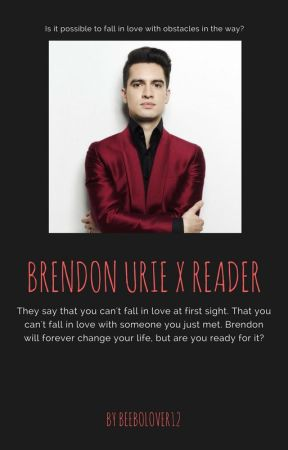 Brendon Urie X Reader by Beebolover12