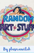 Random Art Stuff by plasmawitch