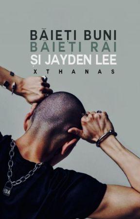 Băieți buni, băieți răi și Jayden Lee by xthanas