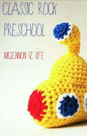 Classic Rock Preschool by Mclennon_iz_life